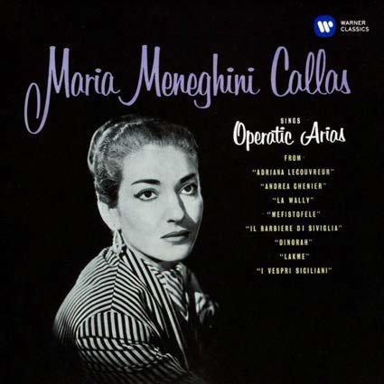 Maria Meneghini Callas sings Operatic Arias